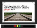 tren raylar nda s n n etkisiyle maddelerin hacimlerinin artmas na genle me denir