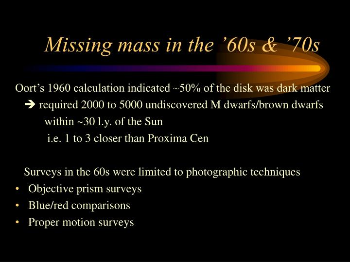 Missing mass in the '60s & '70s