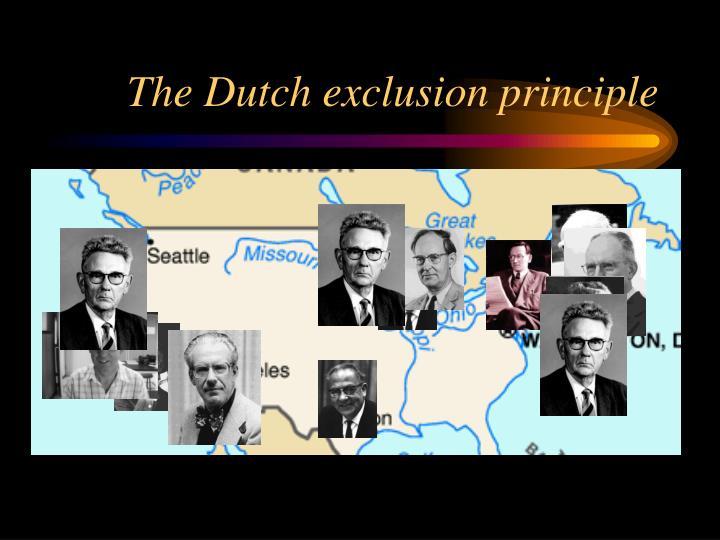 The Dutch exclusion principle