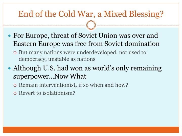 End of the Cold War, a Mixed Blessing?