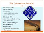 not conservative enough