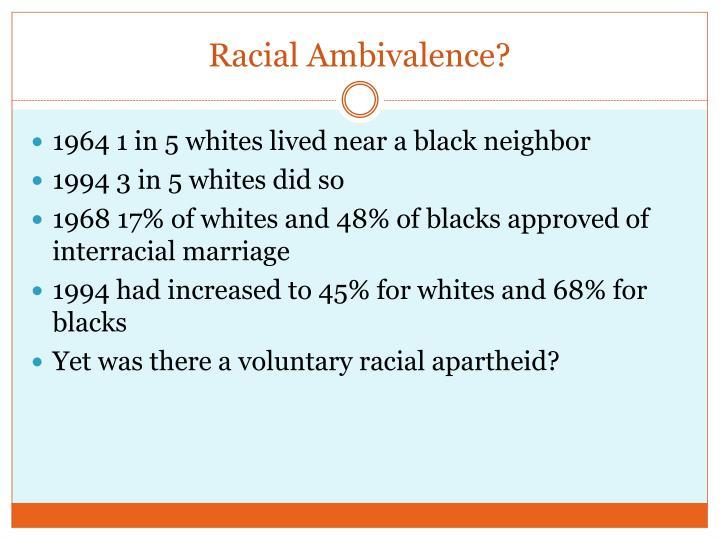 Racial Ambivalence?