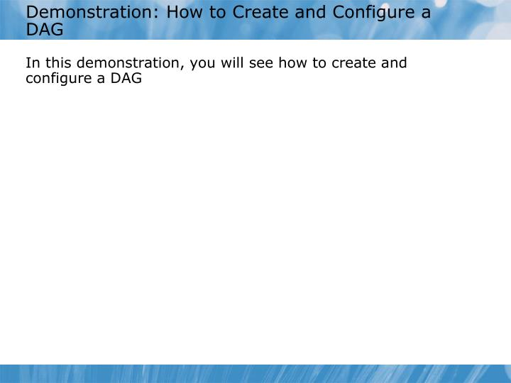 Demonstration: How to Create and Configure a DAG
