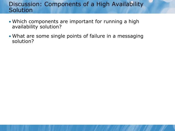Discussion: Components of a High Availability Solution
