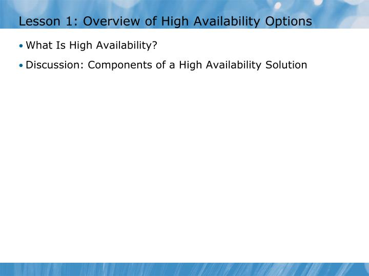 Lesson 1 overview of high availability options