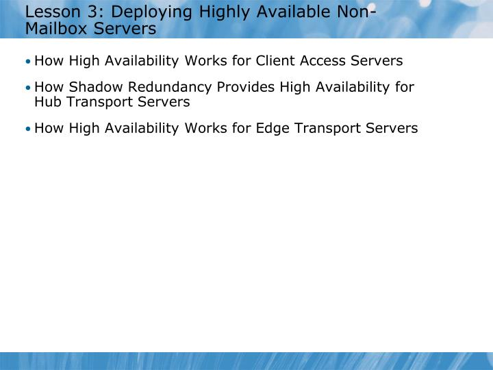 Lesson 3: Deploying Highly Available Non-Mailbox Servers