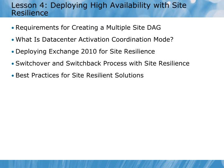 Lesson 4: Deploying High Availability with Site Resilience