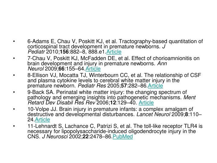 6-Adams E,Chau V,Poskitt KJ,et al.Tractography-based quantitation of corticospinal tract development in premature newborns.