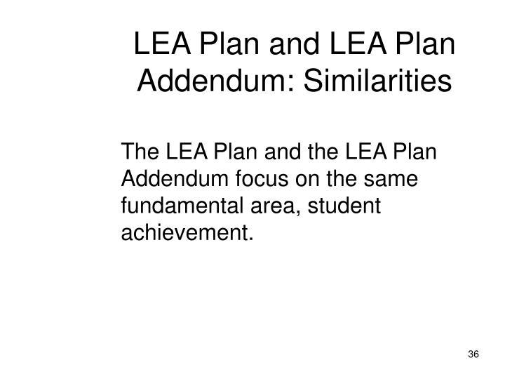 LEA Plan and LEA Plan Addendum: Similarities