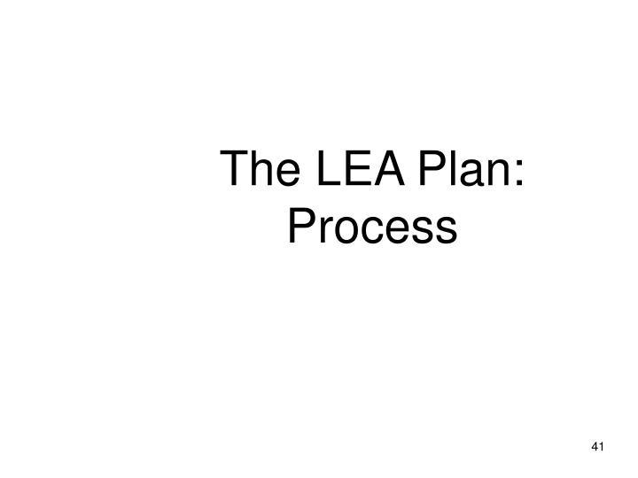 The LEA Plan: Process