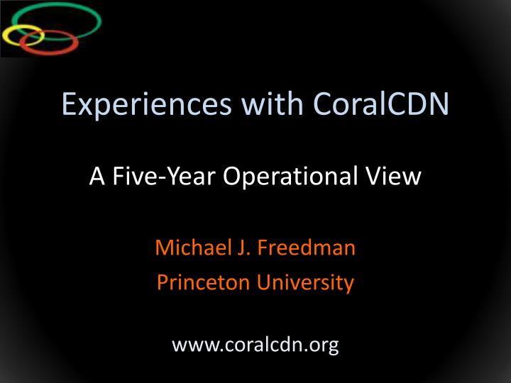 Experiences with coralcdn a five year operational view
