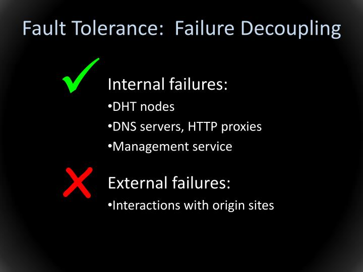 Fault Tolerance:  Failure Decoupling