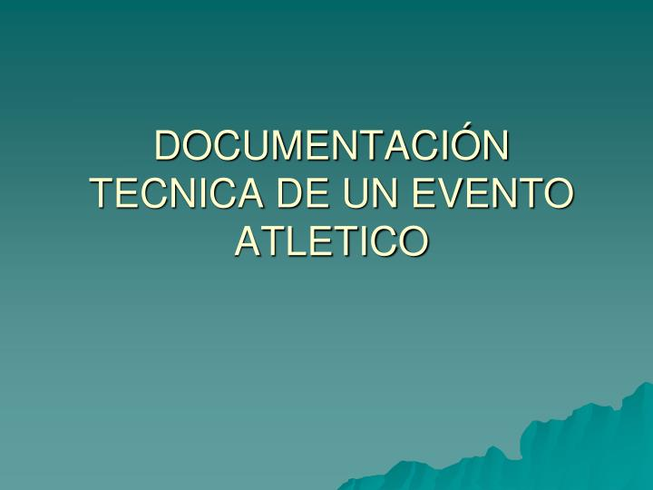 Documentaci n tecnica de un evento atletico
