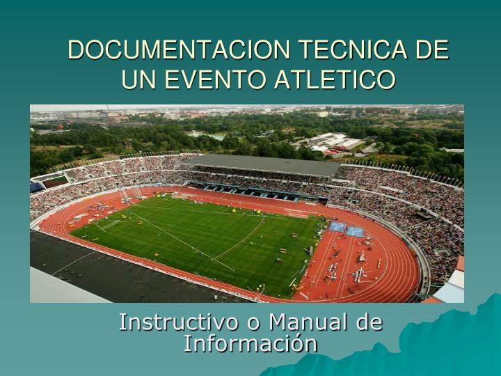 DOCUMENTACION TECNICA DE UN EVENTO ATLETICO