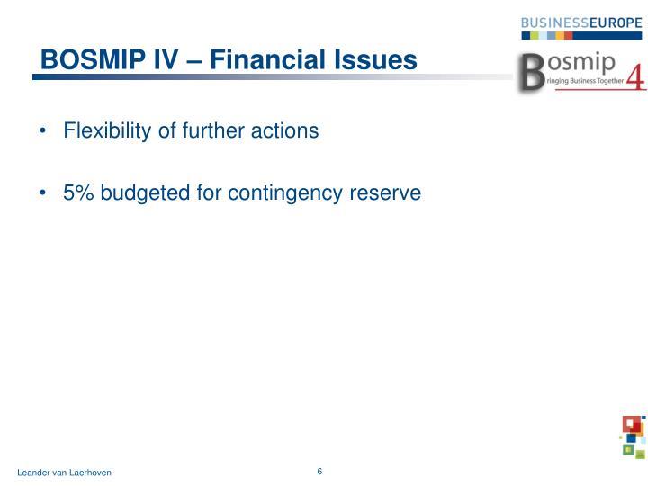 BOSMIP IV – Financial Issues