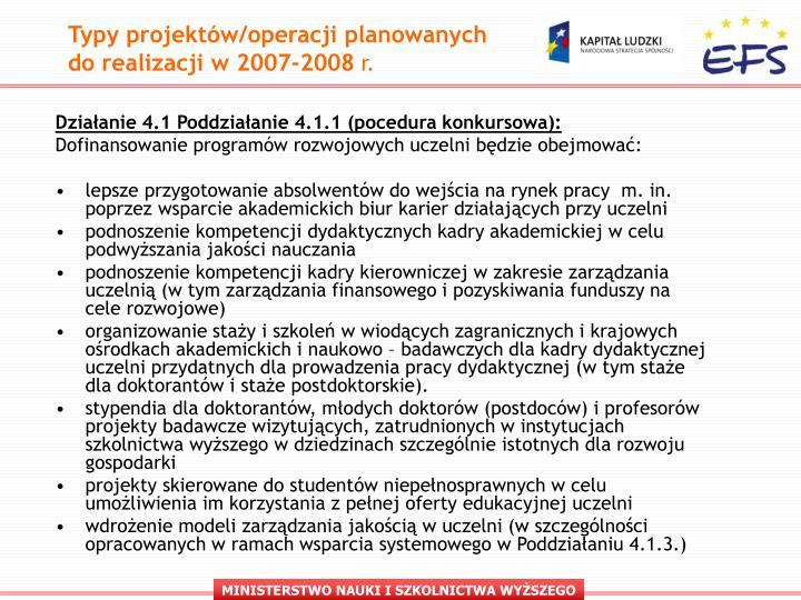 Typy projektów/operacji planowanych do realizacji w 2007-2008