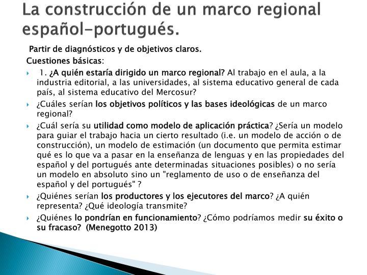 La construcción de un marco regional español-portugués.