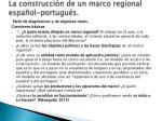 la construcci n de un marco regional espa ol portugu s