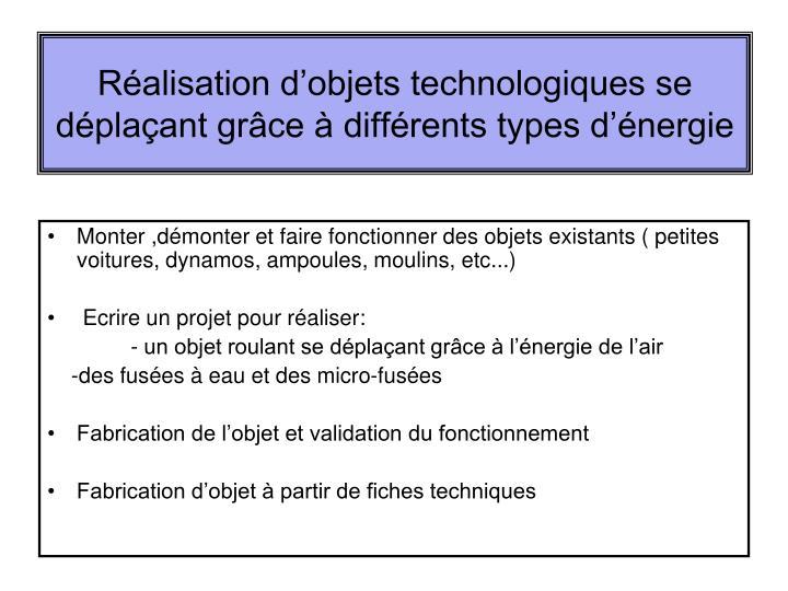 Réalisation d'objets technologiques se déplaçant grâce à différents types d'énergie