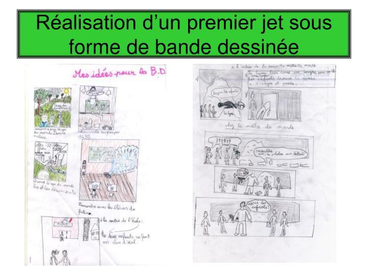 Réalisation d'un premier jet sous forme de bande dessinée