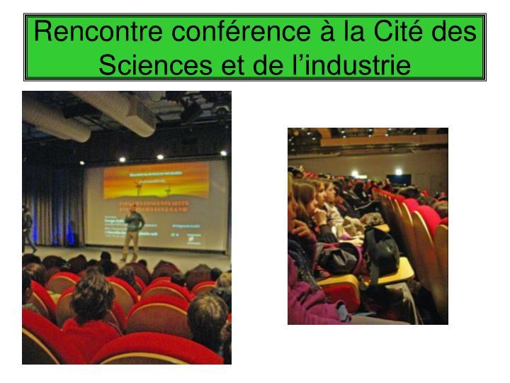 Rencontre conférence à la Cité des Sciences et de l'industrie