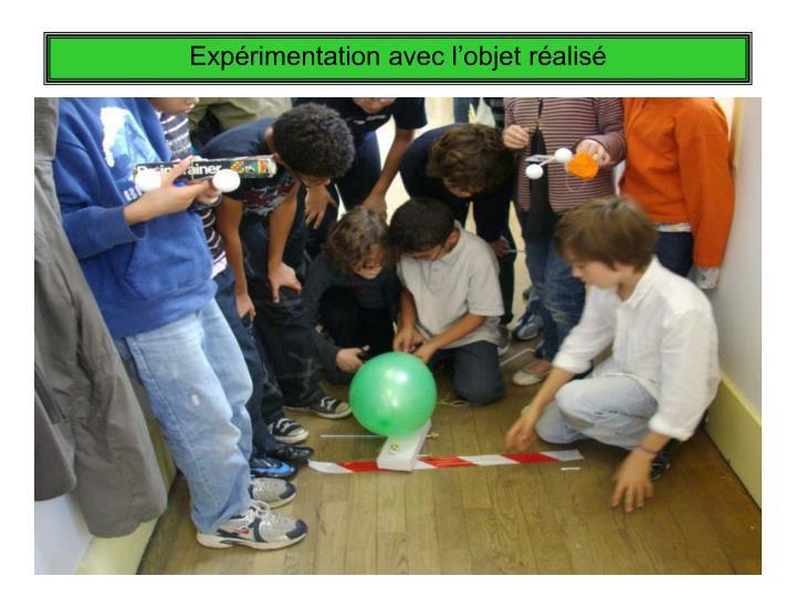 Expérimentation avec l'objet réalisé