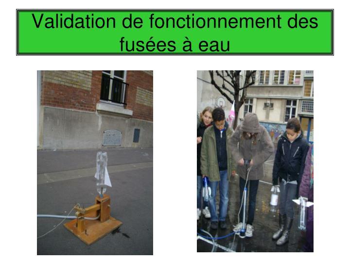 Validation de fonctionnement des fusées à eau