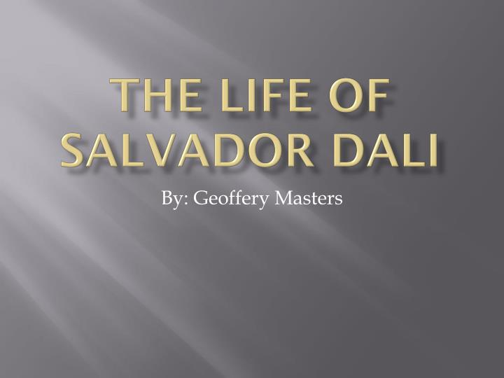 The life of Salvador