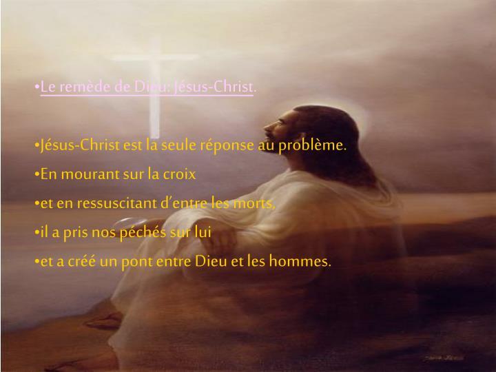Le remède de Dieu: Jésus-Christ