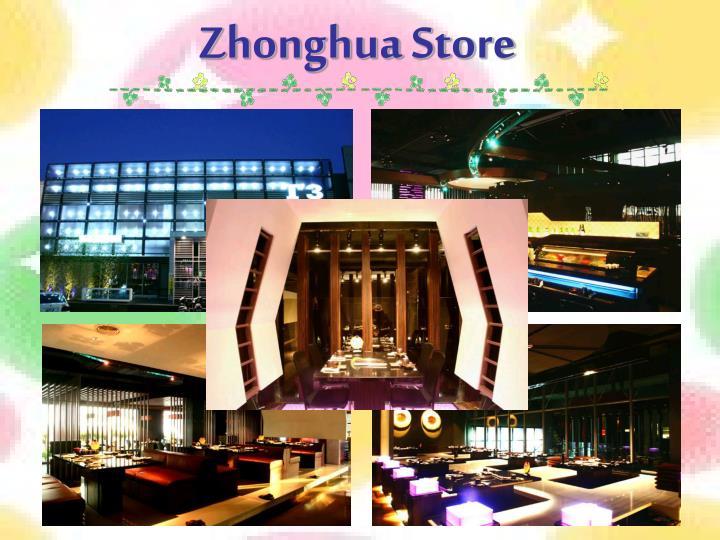Zhonghua Store