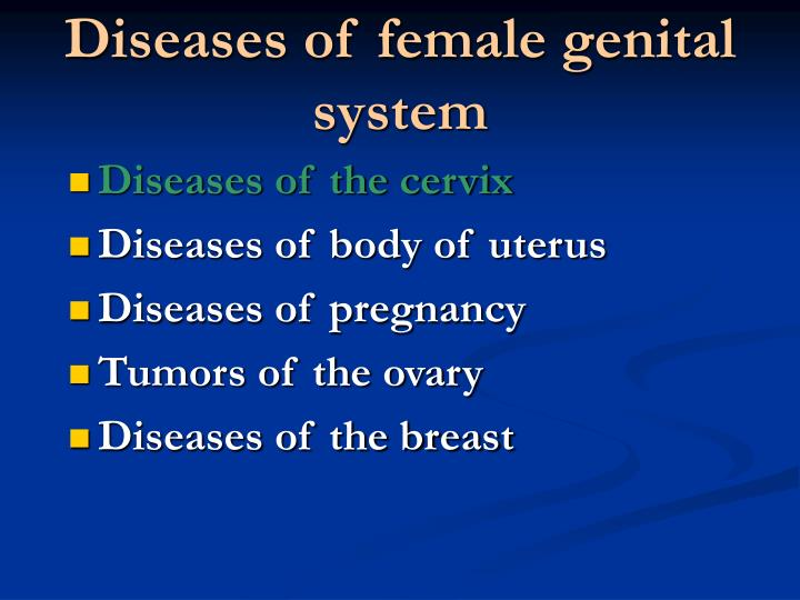 Diseases of female genital system
