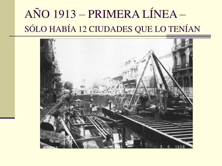 AÑO 1913 – PRIMERA LÍNEA –