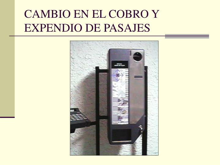 CAMBIO EN EL COBRO Y EXPENDIO DE PASAJES