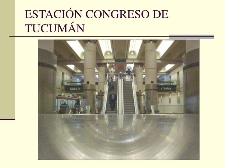 ESTACIÓN CONGRESO DE TUCUMÁN