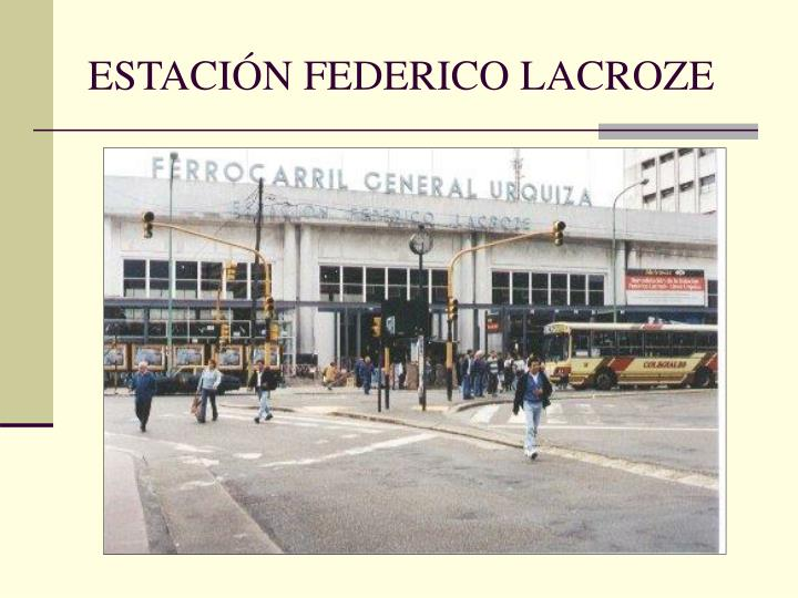 ESTACIÓN FEDERICO LACROZE