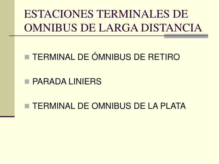 ESTACIONES TERMINALES DE OMNIBUS DE LARGA DISTANCIA
