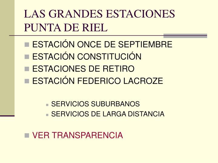 LAS GRANDES ESTACIONES PUNTA DE RIEL