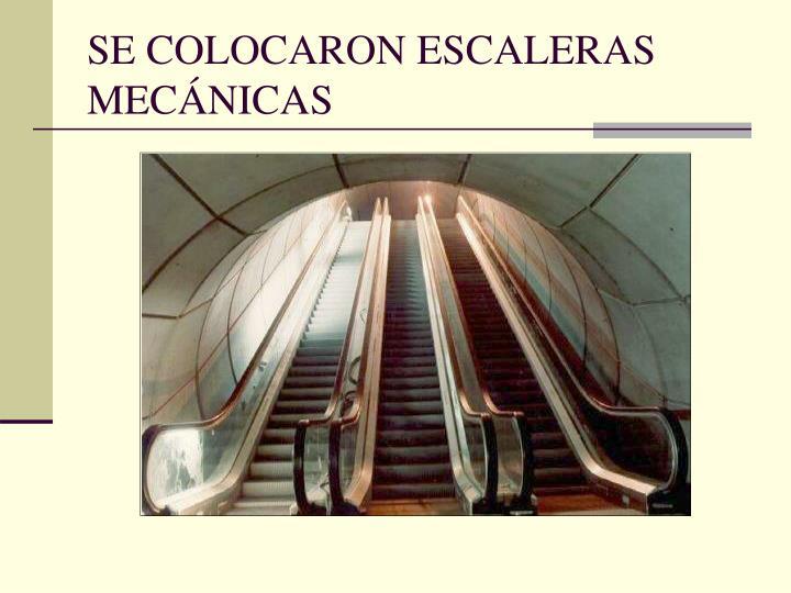 SE COLOCARON ESCALERAS MECÁNICAS