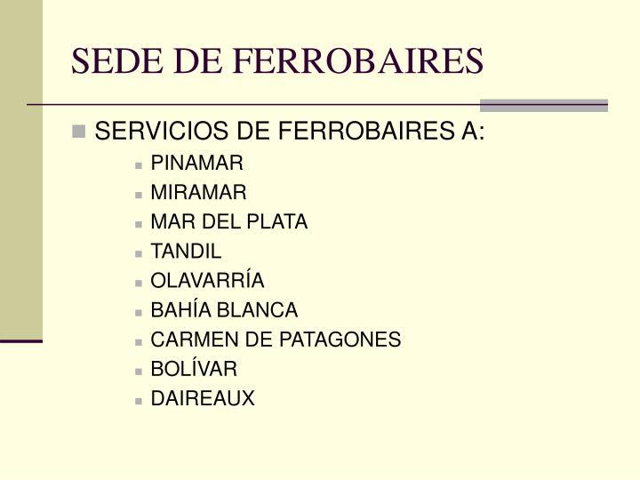 SEDE DE FERROBAIRES