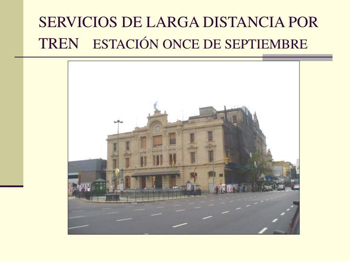 SERVICIOS DE LARGA DISTANCIA POR TREN