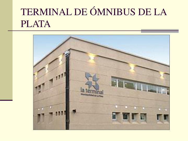 TERMINAL DE ÓMNIBUS DE LA PLATA