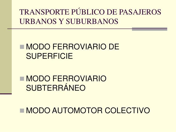 TRANSPORTE PÚBLICO DE PASAJEROS URBANOS Y SUBURBANOS