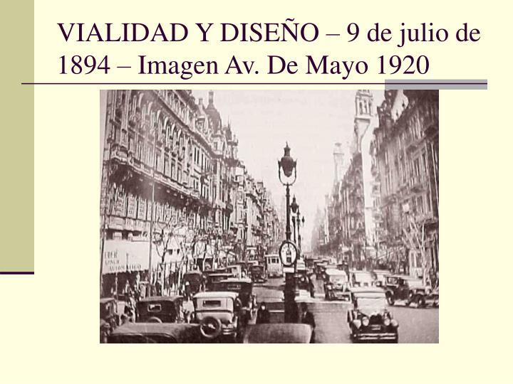 VIALIDAD Y DISEÑO – 9 de julio de 1894 – Imagen Av. De Mayo 1920