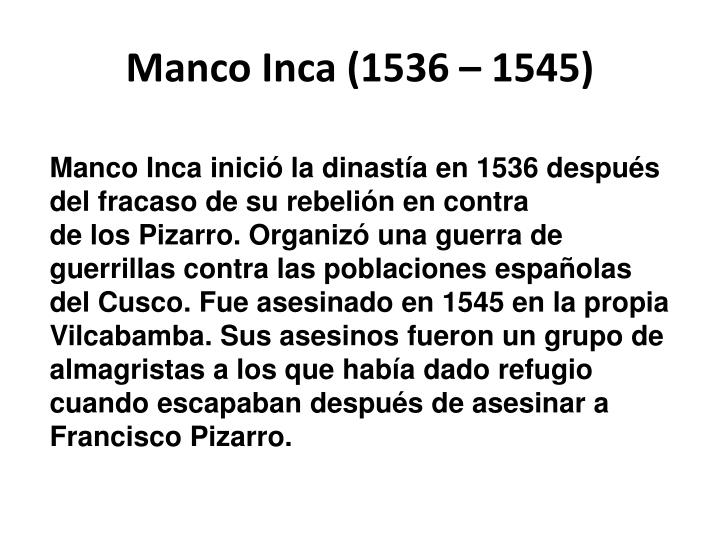Manco Inca (1536 – 1545)