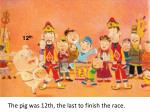 the pig was 12th the last to finish the race