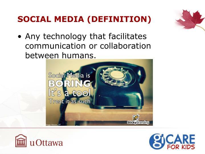 SOCIAL MEDIA (DEFINITION)
