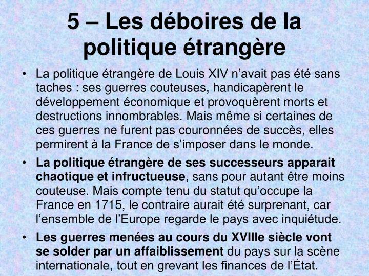 5  Les dboires de la politique trangre