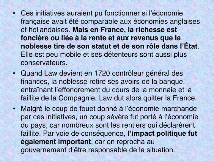 Ces initiatives auraient pu fonctionner si lconomie franaise avait t comparable aux conomies anglaises et hollandaises.