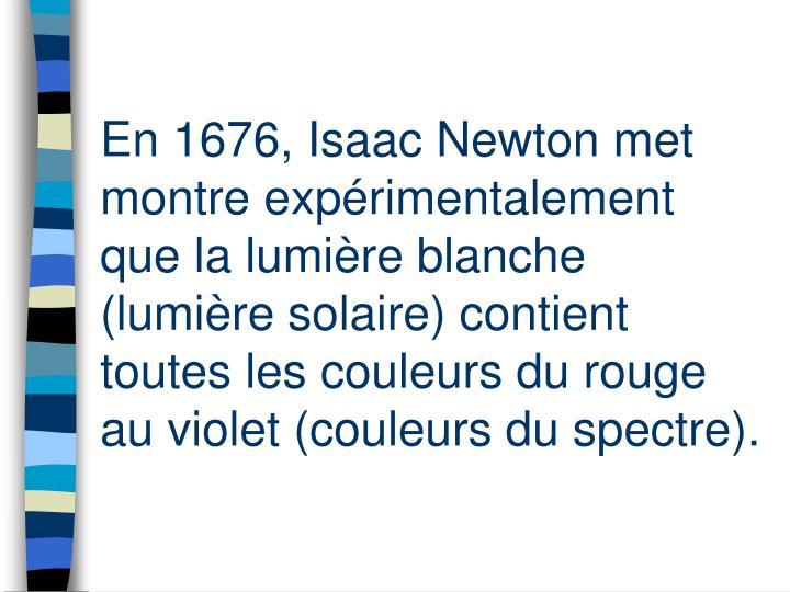 En 1676, Isaac Newton met