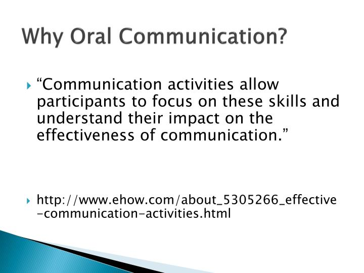 Why Oral Communication?